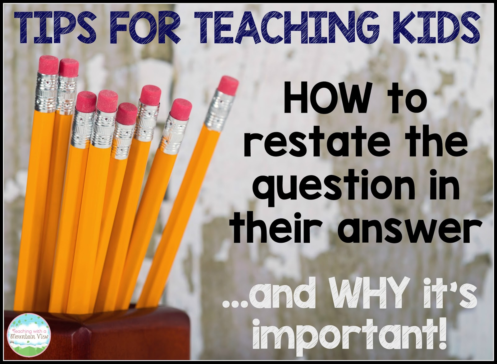 Teaching With A Mountain View  Restating The Question Lesson