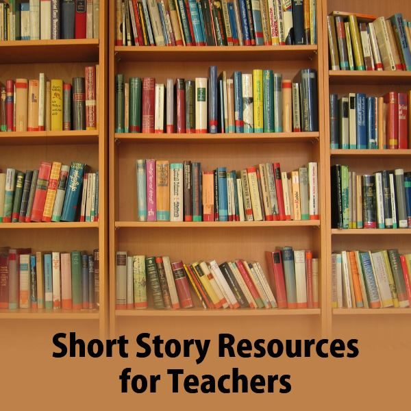 Short Story Teaching Resource Guide  For Middle & High School Teachers