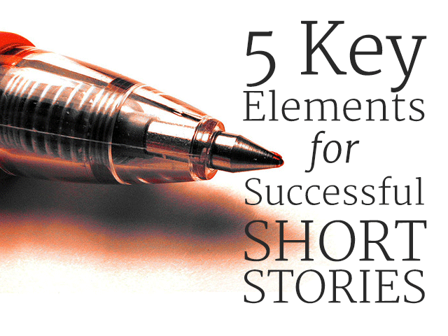 5 Key Elements For Successful Short Stories