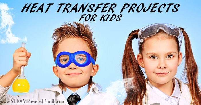 Heat Transfer Projects For Kids