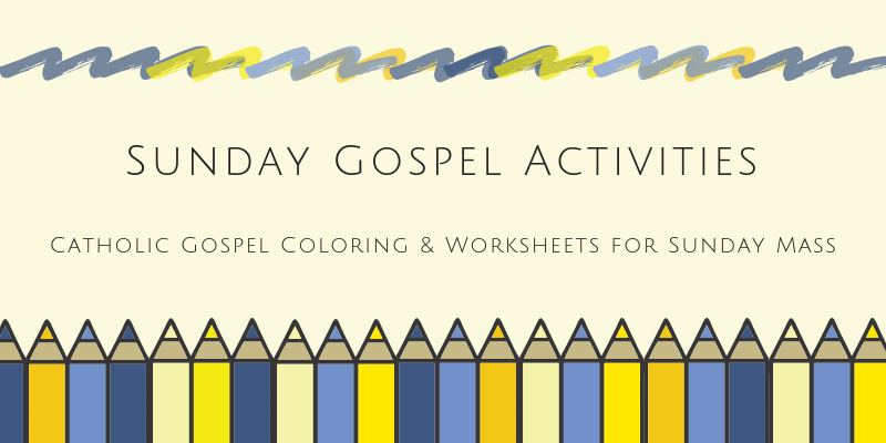 Catholic Gospel Coloring & Worksheets For Sunday Mass