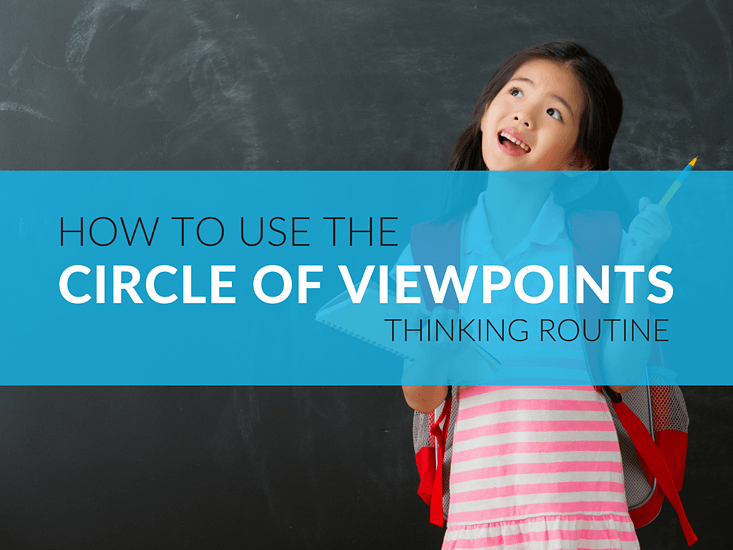 How To Use The Circle Of Viewpoints Routine With Students